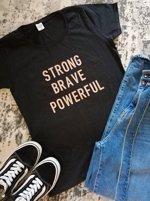 Strong Brave Powerful T-shirt