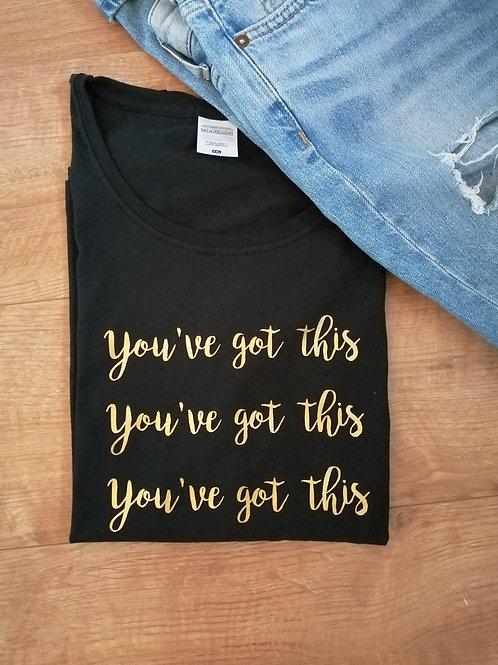 You've got this T-shirt