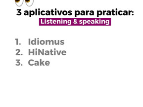 3 APLICATIVOS PARA PRATICAR O LISTENING E SPEAKING