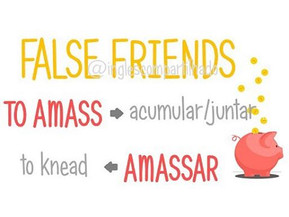 False friends: TO AMASS x AMASSAR