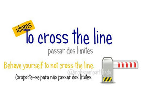Idioms: To cross the line
