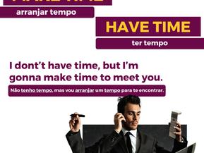 """""""ARRANJAR TEMPO"""" & """"TER TEMPO"""" EM INGLÊS"""