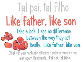 "Idioms: ""Like father, like son"""