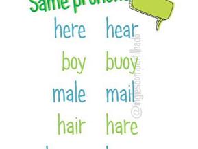 Palavras com pronúncias idênticas!