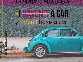 """Common mistakes: """"I haven't a car"""""""
