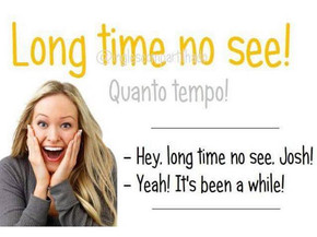 "Idioms: ""Long time no see"""