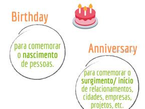 APRENDA A DIFERENCIAR: BIRTHDAY E ANNIVERSARY