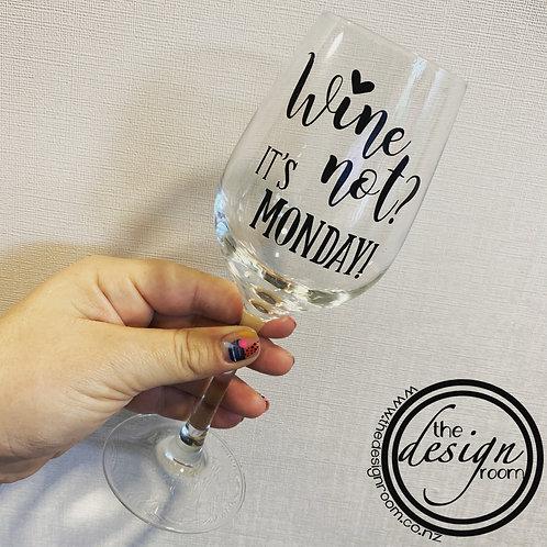 Wine Not? It's Monday!