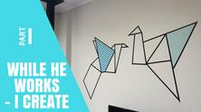 While he works - I create!