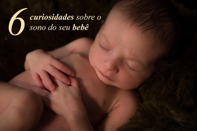 6 curiosidades sobre o sono do seu bebê