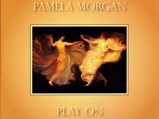 "Pamela Morgan CD Release ""Play On"""