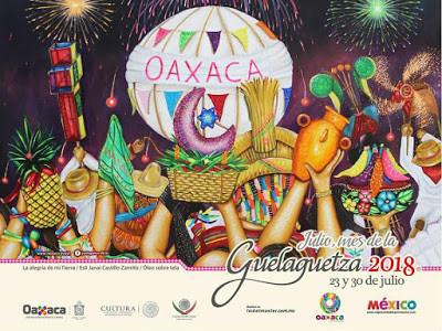 Guelaguetza 2018, la máxima expresión cultural de Oaxaca