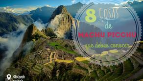 8 Cosas que debes conocer de Machu Picchu