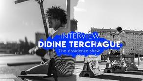 (392)  Didine Terchague | Interview