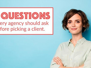 3 Things Every Agency Should Ask Before Picking A Client