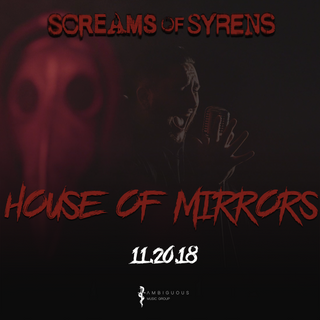 Screams of Syrens l House of Mirrors l 11.20.18