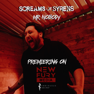 "Screams of Syrens premiere ""Mr Nobody"" with New Fury Media"