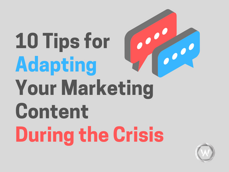 10 Tips for Adapting Your Marketing Content During the Crisis