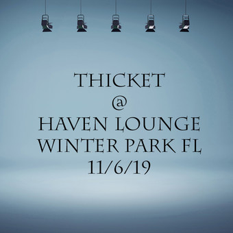 Thicket - 11/6/19