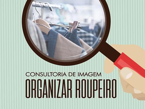 Consultoria de Imagem - ORGANIZAR O ROUPEIRO