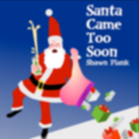 Santa Came Too Soon cover.png