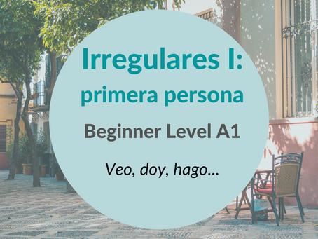 Irregulares I: Primera persona