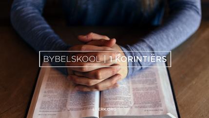 1 Korintiërs Bybelskool Sessie 3 [video]
