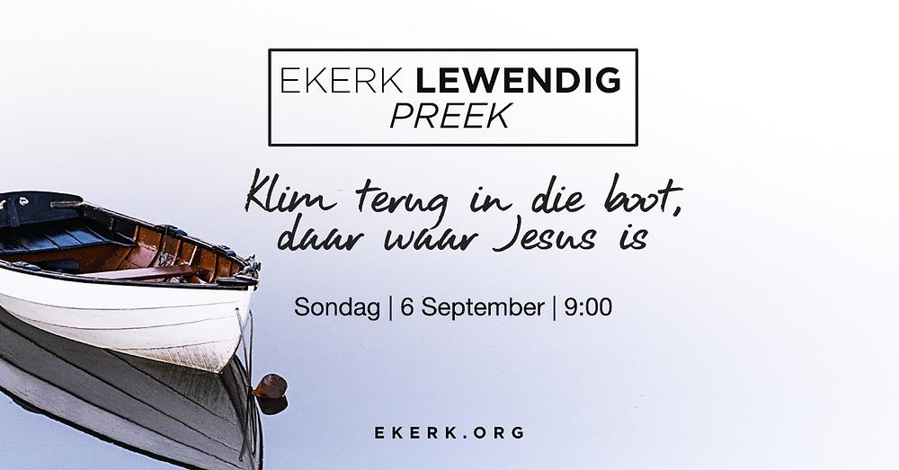 """Sondag 6 September om 9:00 kuier ons saam met Stephan Joubert tydens ons Ekerk Lewendig Preek uitsending. Sy tema vir die oggend is """"Klim terug in die boot, daar waar Jesus is"""" Sien ons jou daar?"""