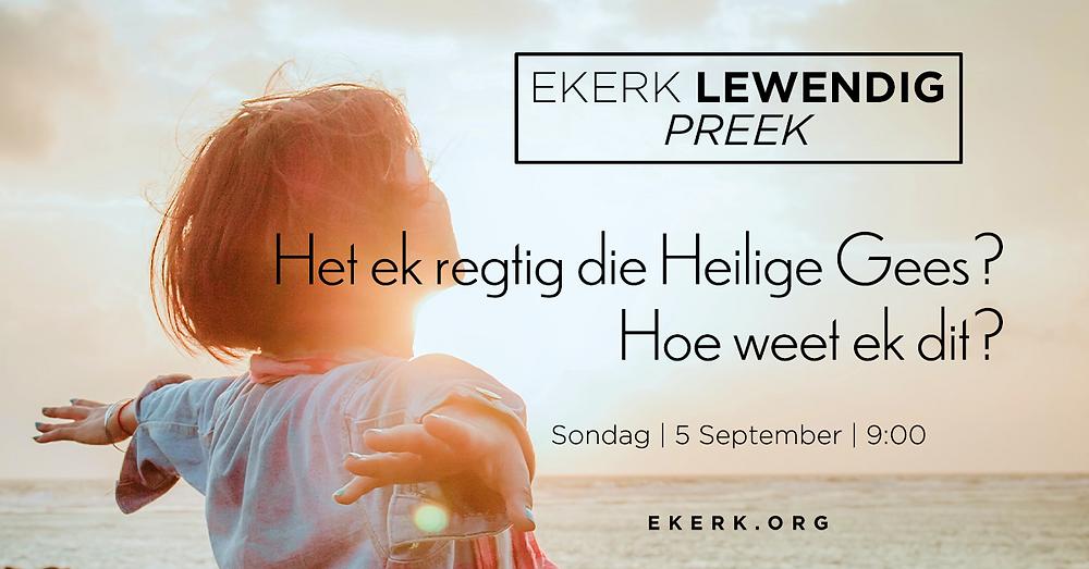 Prof Jan van der Watt preek tydens ons Ekerk Lewendig preek oor hoe ons kan weet of ons die Heilige Gees het.