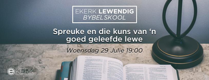 """Woensdag 29 Julie 2020 om 19:00 gaan ons verder met ons Ekerk Lewendig Bybelskool waar Stephan Joubert met ons verder gesels oor """"Spreuke en die kuns van 'n goed geleefde lewe."""" Sien ons jou daar?"""