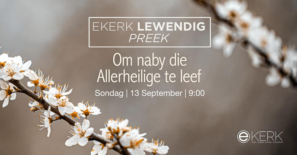 """Sondag 13 September om 9:00 kuier ons weer saam met Stephan Joubert tydens ons Ekerk Lewendig Preek uitsending. Sy tema vir die oggend is """"Om naby die Allerheilige te leef."""" Almal is welkom!"""