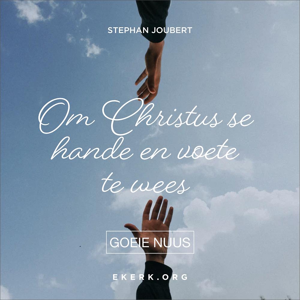 Hoe lyk dit as ons Jesus se hande en voete is?