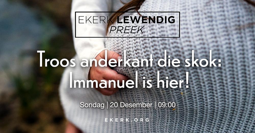 """Ons nooi jou en jou familie uit na ons Ekerk Lewendig Preek Sondag 20 Desember 2020 om 9:00. Stephan Joubert gesels die oggend met ons en sy tema is """"Troos anderkant die skok: Immanuel is hier!"""""""