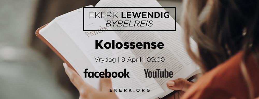 Ons gaan weer voort met ons Ekerk Lewendig Bybelreis deur Kolossense hierdie Vrydag die 9de April om 9:00. Ons begin die Bybelskool by Kolossense 4:1.