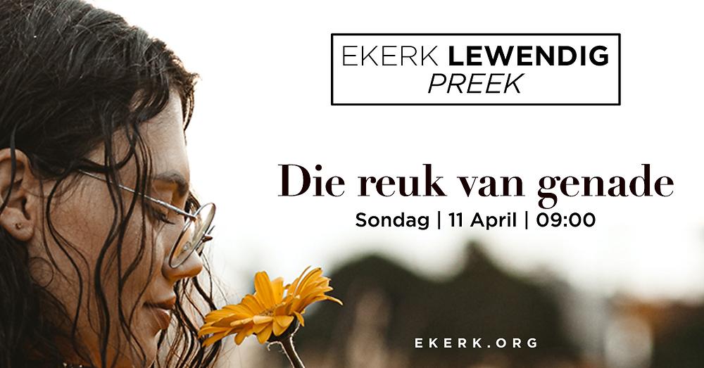 Jy word genooi na ons Ekerk Lewendig preek Sondag 11 April om 9:00. Pierre Engelbrecht gaan vanuit Handelinge 10 en 11 kyk hoe ruik genade. Almal is welkom!