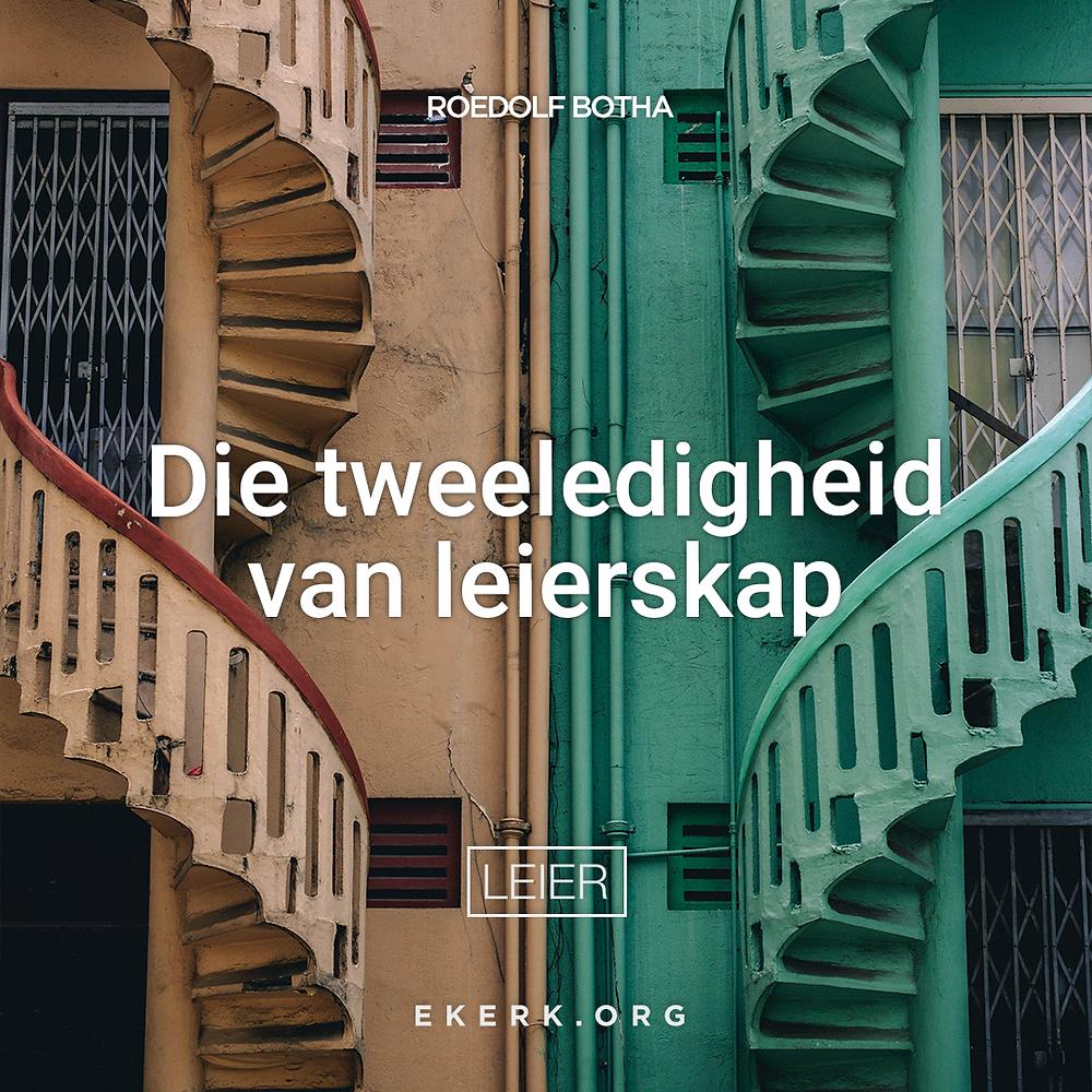 In sy nuutste Leier nuusbrief skryf Roedolf Botha oor die tweeledigheid van leierskap.