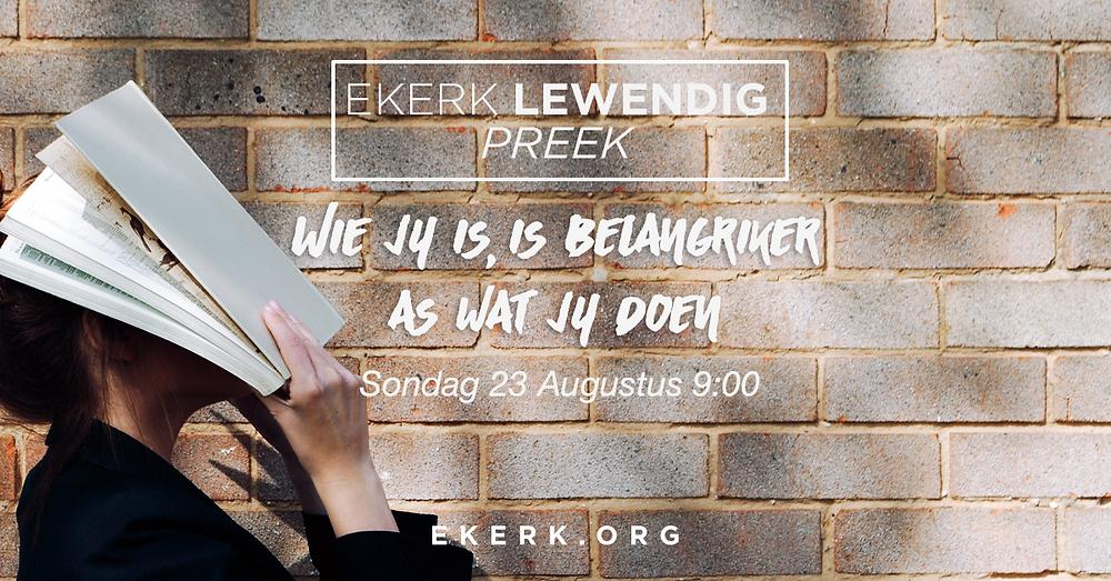 """Sondag 23 Augustus om 9:00 is Stephan Joubert by ons Ekerk Lewendig Preek uitsending aand die woord. Sy tema vir die oggend is """"Wie jy is, is belangriker as wat jy doen."""" Jy is so welkom!"""