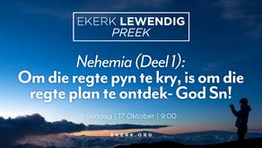 Nehemia (Deel 1): Om die regte pyn te kry, is om die regte plan te ontdek- God Sn! [video]
