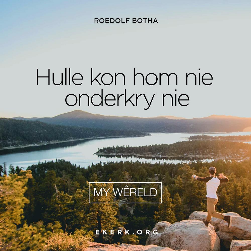 Roedolf Botha skryf in sy nuutste My Wêreld nuusbrief oor Paulus en hoe hulle hom nie kon onderkry nie.