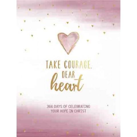 Take courage, deur heart