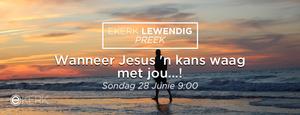 """Kom kuier saam Sondag oggend 28 Junie 2020 om 9:00 waat Stephan Joubert met ons gesels tydens ons Ekerk Lewendig Preek uitsending oor """"Wanneer Jesus 'n kans waag met jou...!"""""""