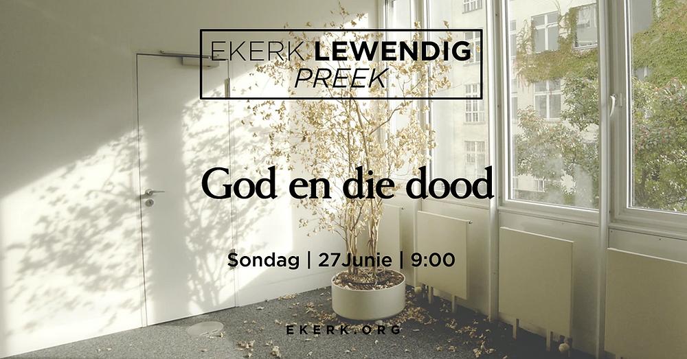 """Stephan Joubert het die 27ste Junie gepreek tydens ons Ekerk Lewendig uitsending oor """"God en die dood"""""""