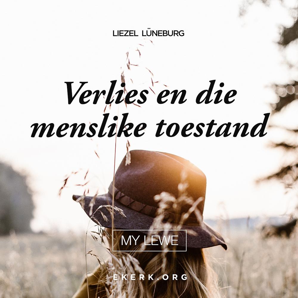 """In haar nuutste My Lewe nuusbrief, skryf Liezel Lüneburg oor """"Verlies en die menslike toestand"""""""