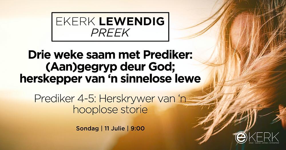 """Stephan Joubert preek die 11de Julie oor Prediker 4-5 en sy tema is """"Herskrywer van 'n hooplose storie"""""""