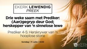 Prediker 4-5: Herskrywer van 'n hooplose storie [video]