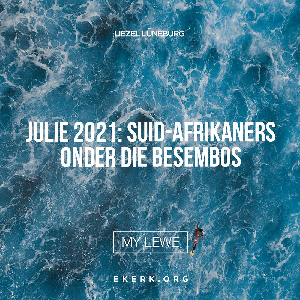 Liezel Lüneburg reflekteer oor wat in Julie 2021 gebeur het in Suid Afrika.