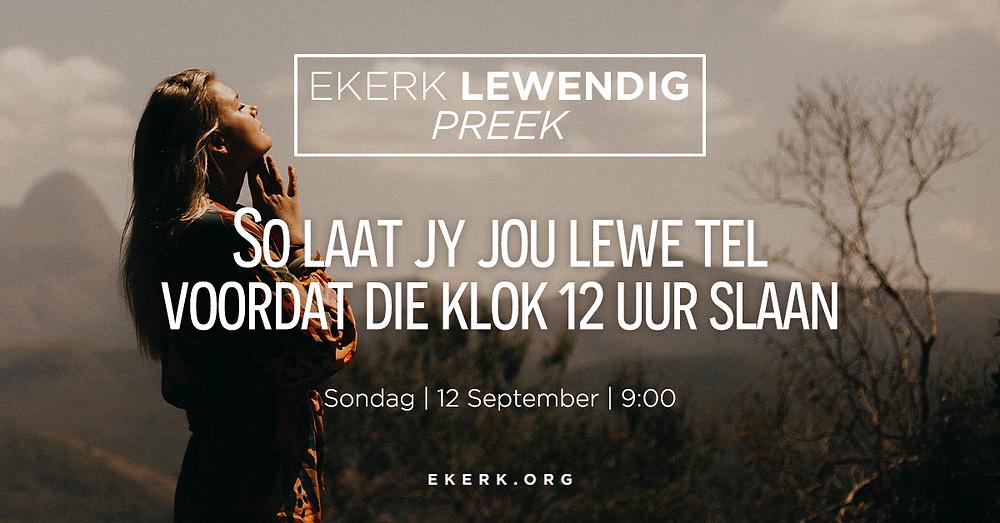 """Sondag oggend is Stephan Joubert aan die woord tydens ons Ekerk Lewendig Preek. Sy tema vir die oggend is """"So laat jy jou lewe tel voordat die klok 12 uur slaan"""""""