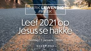 Leef 2021 op Jesus se hakke [video]