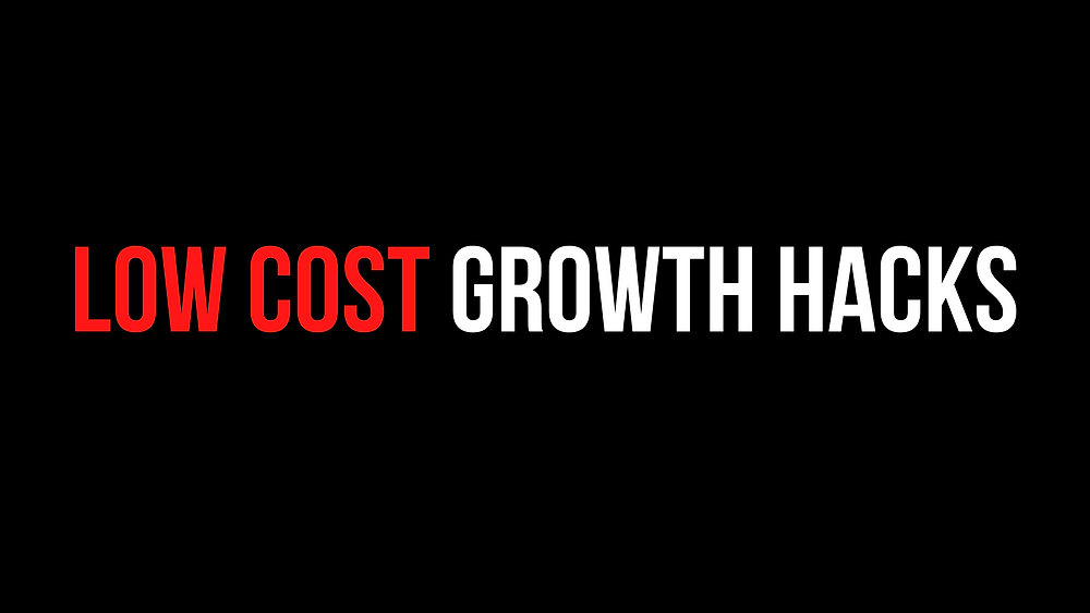 Low Cost Growth Hacks.
