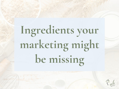 Ingredients your marketing might be missing